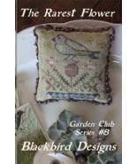 The Rarest Flower #8 Garden Series cross stitch chart by Blackbird Designs  - $8.10