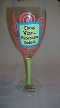 Cheap Wine . . . Expensive Goblet, Painted Wine Glass by Stephanie Lanier - $15.83