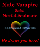 Romantic Male Vampire Seeks Human Soulmate To Love Betweenallworlds Ritual - $159.25
