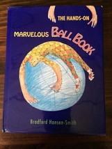 The Hands-On Marvelous Ball Book by Bradford Hansen-Smith (1995, Hardcover) - $16.82