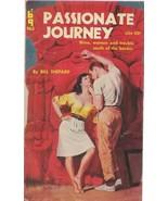 ORIGINAL Vintage 1960 Passionate Journey Paperback Book Bill Shepard GGA - $29.69