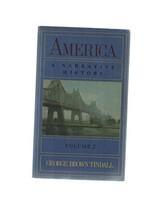 America: A Narrative History [Paperback] [Jan 01, 1984] Tindall, George Brown - $5.93