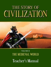 The Story of Civilization: Vol. 2 - The Medieval World (Teacher's Manual)