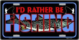 I'd Rather be Fishing  License Plate Tag Sign - $19.33