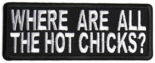 Where are All The Hot Chicks Patch - 4x1.5 inch