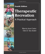 Therapeutic Recreation: A Practical Approach, 4th Edition Marcia Jean Ca... - $24.70