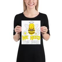 We need the bees fun 8x 10 poster - $18.95