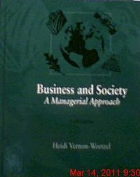 Business and Society A Managerial Approach by Heidi Vernon 0256115893