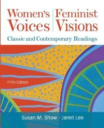 Women's Voices, Feminist Visions: Classic and Contemporary Readings 007351232X