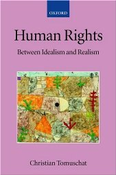 Human Rights Between Idealism and Realism by Christian Tomuschat 0199268622
