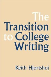 The Transition to College Writing by Keith Hjortshoj 0312149166