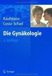 Die Gynäkologie  by Kaufmann 3540256644