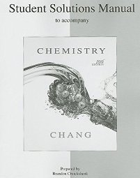 Student Solutions Manual for Chemistry by Raymond Chang 0073226742