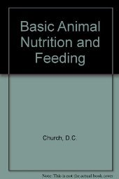 Basic Animal Nutrition and Feeding by Church 0471875147