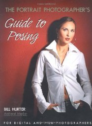 The Portrait Photographer s Guide to Posing by Bill Hurter 158428126X