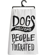 Dogs Welcome People Tolerated  Dish Towel Primitives by Kathy ONE TOWEL Dog - $7.95