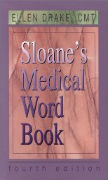 Sloane s Medical Word Book by Ellen Drake CMT FAAMT