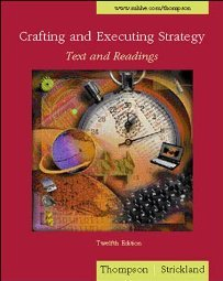 Crafting and Executing Strategy Text and Readings by Arthur Thompson