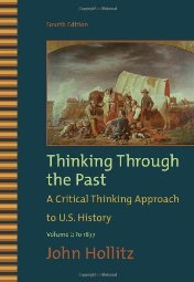 Thinking Through the Past A Critical Thinking Approach to U S by John Hollitz