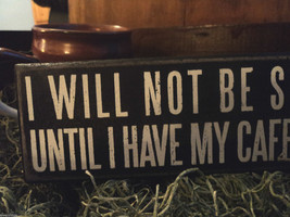 "Black Wooden Box Sign ""I will not be seen until I have my caffeine"" image 2"