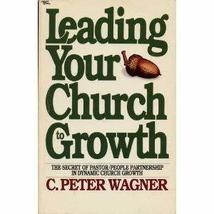Leading Your Church to Growth [Jan 01, 1984] Wagner, C. Peter - $3.02