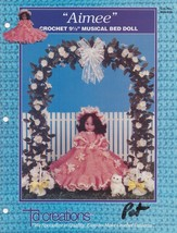 Aimee, Td Creations Musical Bed Doll Clothes Crochet Pattern Booklet BED... - $4.95