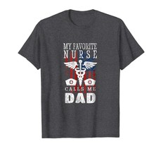 Dad Shirts - Retro My Favorite Nurse Calls Me Dad Father's Day Gift Shir... - $19.95+