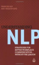Understanding NLP Strategies for Better Workplace Communication Without The by K
