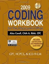 Coding Workbook for the Physician s Office by Alice Covell