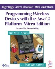 Programming Wireless Devices with the Java¿2 Platform Micro by Roger Riggs
