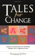 Tales for Change Using Storytelling to Develop People and by Parkin