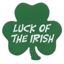 Luck of the Irish - Clover Shaped Magnet - St. Patricks Day - $6.99