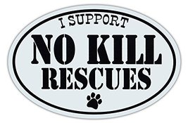 Crazy Sticker Guy Oval Shaped Car Magnet - I Support No Kill Dog Rescues - Cars, - $6.99