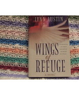 Wings of Refuge by Lynn Austin. Christian Novel... - $1.00