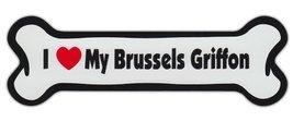 Dog Bone Shaped Car Magnets: I LOVE MY BRUSSELS GRIFFON - $6.99