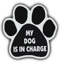 Crazy Sticker Guy Dog Paw Shaped Magnets: My Dog is in Charge | Cars, Trucks, Re - $6.99