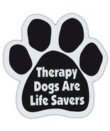 Dog Paw Shaped Magnets: THERAPY DOGS ARE LIFE SAVERS | Dogs, Gifts, Cars... - $6.99