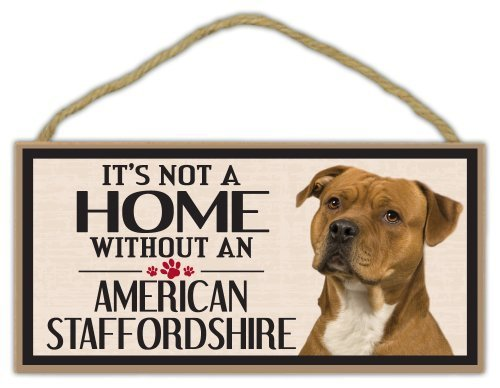 Wood Sign: It's Not A Home Without An AMERICAN STAFFORDSHIRE | Dogs, Gifts - $12.99