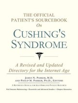 The Official Patient's Sourcebook on Cushing's Syndrome: A Revised and U... - $23.71