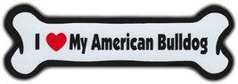 Dog Bone Magnet: I LOVE MY AMERICAN BULLDOG | Dogs Doggy Puppy | BULL DOG - €6,18 EUR