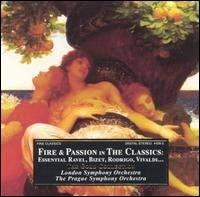 Primary image for Fire & Passion in the Classics [Audio CD] Essential Ravel, Bizet, Rodrigo, Vival