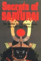 Secrets of the Samurai: The Martial Arts of Feudal Japan - $7.95