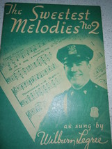 The Sweetest Melodies No2 Music Book 1950 - $3.99