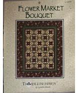 Thimbleberries Flower Market Bouquet Quilt Pattern - $5.69