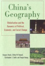 Chinas Geography Globalization and the Dynamics of Political Economic by Veeck