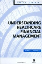 Understanding Healthcare Financial Management by Louis