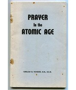 Prayer in the Atomic Age by Gerald B Winrod 1957 anti-communist religion... - $15.00