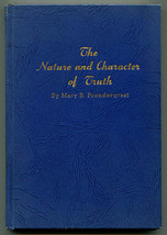 The Nature and Character of Truth by Mary B Prendergrast 1950 spirituality - $22.00