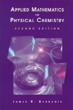 Applied Mathematics for Physical Chemistry by James R. Barrante 0137417373
