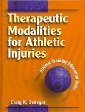 Therapeutic Modalities for Musculoskeletal Injuries by Denegar 0880118385